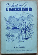 Lake District - Paperback Book: On Foot In Lakeland. J.H. Palmer. August 1946.