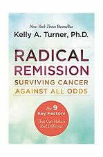 Radical Remission: Surviving Cancer Against All Odds Free Shipping
