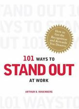 101 Ways to Stand Out at Work: How to Get the Recognition and Rewards You Deserv