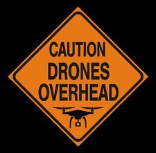 CAUTION DRONES OVERHEAD -  Drone Zone Sign - Drone Work Zone Signs