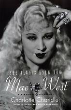 She Always Knew How: Mae West, a Personal Biography by Charlotte Chandler (Paperback, 2010)
