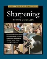 Taunton's Complete Illustrated Guide to Sharpening: By Lie-Nielsen, Thomas