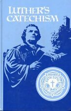 B0038OC1T8 Luthers Catechism : The Small Catechism of Dr. Martin Luther and an