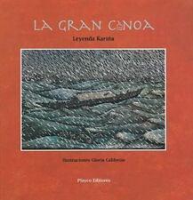 La Gran Canoa: Leyenda Karnia (The Great Canoe: A Karina Legend)-ExLibrary