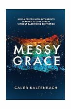 Messy Grace: How a Pastor with Gay Parents Learned to Love Othe... Free Shipping