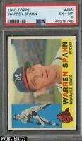 1960 Topps #445 Warren Spahn Milwaukee Braves HOF PSA 6 EX-MT