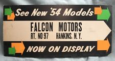 ORIGINAL & RARE 1954 FALCON MOTORS, HANKINS, NEW YORK AUTOMOBILE FOR SALE SIGN
