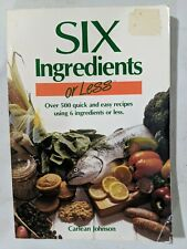 Six Ingredients or Less Cookbook 1989 by Carlean Johnson