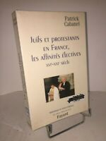 Juifs et Protestants en France, les affinités électives par Patrick Cabanel