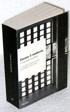 CURARE IL MODERNO - 1°ed.2002 - Carlo MOLLINO, Luigi MORETTI, Franco ALBINI