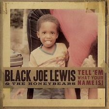 Tell 'Em What Your Name Is! [PA] [Digipak] by Black Joe Lewis & the...