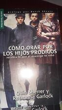 Como orar por los hijos prodigos // Praying Prodigals Home (Spanish Edition)