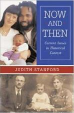 **NEW** Now and Then : Current Issues in Historical Context by Judith Stanford