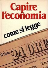 Libro Capire l'economia - Come si Legge il Sole 24 Ore