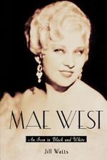 Mae West : An Icon in Black and White by Jill Watts 2003 Paperback