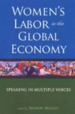 Women's Labor in the Global Economy: Speaking in Multiple Voices, , Good Book