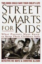 Street Smarts for Kids: What Parents Must Know to Keep Their Children-ExLibrary