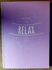How to Relax by Laura Milne New Paperback Book free UK P&P