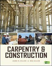 Carpentry & Construction, Fifth Edition (Carpentry & Construction), Mark Miller,