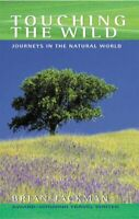 Touching the Wild: Journeys in the Natural World by Jackman, Brian Paperback The