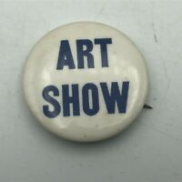 "Vintage ART SHOW 1-1/2"" Button Pin Pinback  R2"