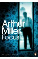 Focus (Penguin Modern Classics) by Miller, Arthur, NEW Book, FREE & FAST Deliver