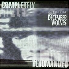 DECEMBER WOLVES - Completely Dehumanized CD