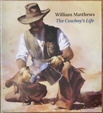 William Matthews: The Cowboy's Life