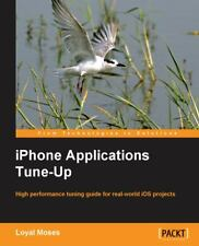 Iphone Applications Tune-Up: By Loyal Moses