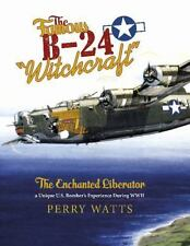 """Book - The Famous B-24 """"Witchcraft"""": The Enchanted Liberator"""