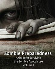 Zombie Preparedness : A Guide to Surviving the Zombie Apocalypse by James C....