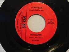 Deep R&B Soul 45  Jim Coleman   Cloudy Days  on SIR RAH records VG+  1967