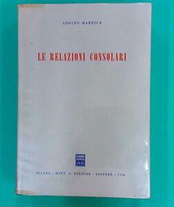Le relazioni consolari di Adolfo Maresca  - A. Giuffrè, 1966