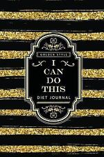 I Can Do This : Diet Tracking Journal - 90 Days of Change - Before and after...