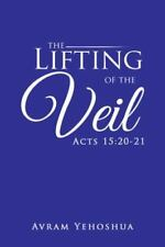 The Lifting of the Veil: Acts 15:20-21 (Hardback or Cased Book)