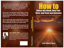 How to Raise the Dead, Heal the Sick, Cast Out Demons : There is the Power in...