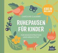 CAROLINE CLAUDER - RUHEPAUSEN FÜR KINDER.FÜR KONZENTRATION UND KREAT   CD NEW