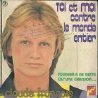 """45 TOURS / 7"""" SINGLE--CLAUDE FRANCOIS--TOI ET MOI CONTRE LE MONDE ENTIER"""
