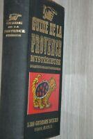 Guide de La Provence mysterieuse - Les Guides noirs (1965) / Ref D3