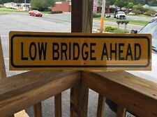 Low Bridge Ahead Yellow And Black Street/Road Transportation Sign