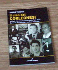A. VECCHIO - IL CLAN DEI CORLEONESI Navarra,Liggio, Riina,Provenzano,Bagarella.