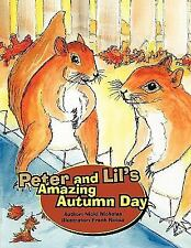 Peter and Lil's Amazing Autumn Day (Paperback or Softback)