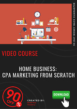 Home Business: CPA Marketing From Scratch video course training tutorial
