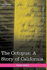 The Octopus : A Story of California by Frank Norris (2010, Hardcover)