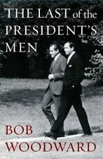 The Last of the President's Men by Bob Woodward (2015, Hardcover)