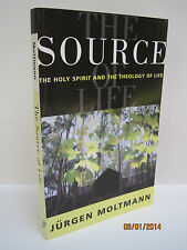 The Source of Life: The Holy Spirit and the Theology of Life by Jurgen Moltmann