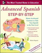 Advanced Spanish Step-by-Step: Master Accelerated Grammar to Take Your Spanish t