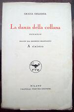 5) 1928 GRAZIA DELEDDA 'LA DANZA DELLA COLLANA' PRIMA EDIZIONE