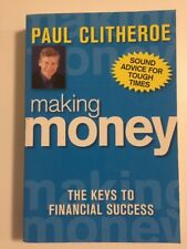 Making Money the Keys to Financial Success by Paul Clitheroe PB 2007