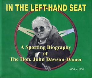 In The Left-Hand Seat - John Dawson-Damer - scarce 2002 book Lotus interest